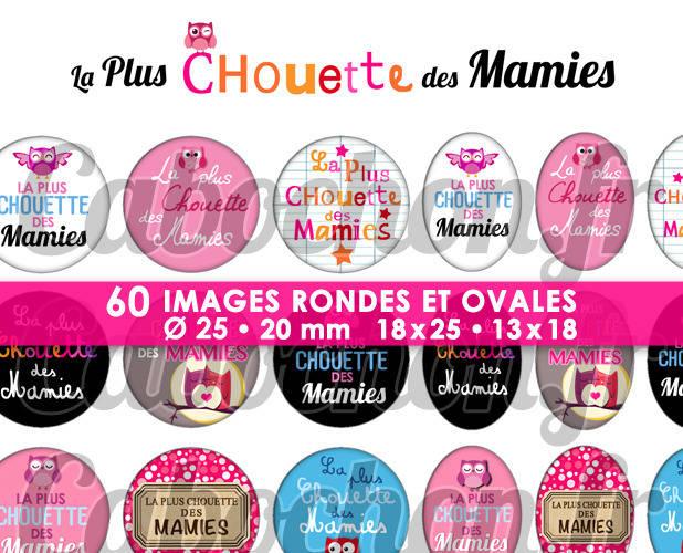 ☆ 60 Images Digitales / Numériques RONDES 25 et 20 mm et OVALES 18x25 et 13x18 mm ° La Plus Chouette des Mamies ° - Page d'images pour cabochons