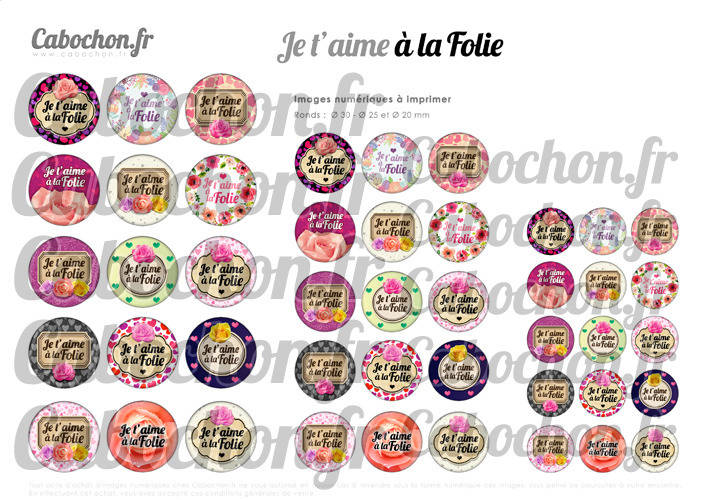 ☆ 45 Images Digitales / Numériques RONDES 30 25 et 20 mm ° Je t'aime à la Folie ° - Page digitale de cabochons à imprimer