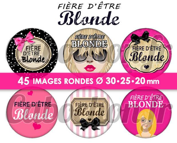 ☆ 45 Images Digitales / Numériques RONDES 30 25 et 20 mm ° Fière d'être Blonde ° - Page digitale de cabochons à imprimer
