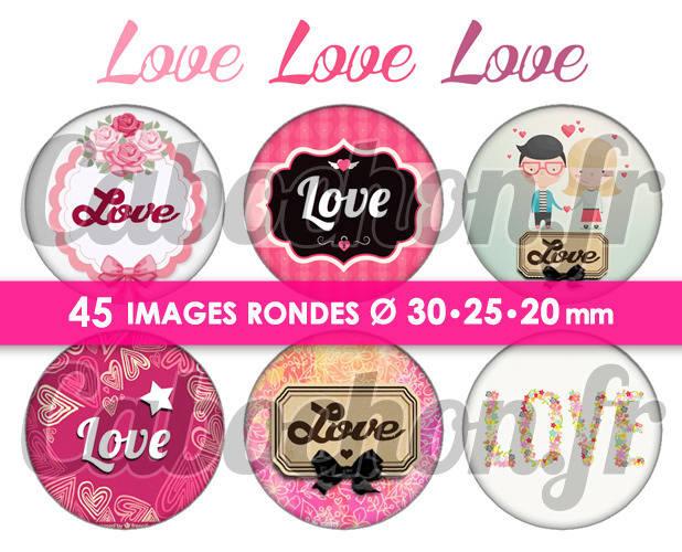 ☆ 45 Images Digitales / Numériques RONDES 30 25 et 20 mm ° Love Love Love ° - Page digitale de cabochons à imprimer
