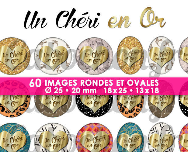 ☆ 60 Images Digitales / Numériques RONDES 25 et 20 mm et OVALES 18x25 et 13x18 mm ° Un Chéri en Or ° - Page d'images pour cabochons à imprimer