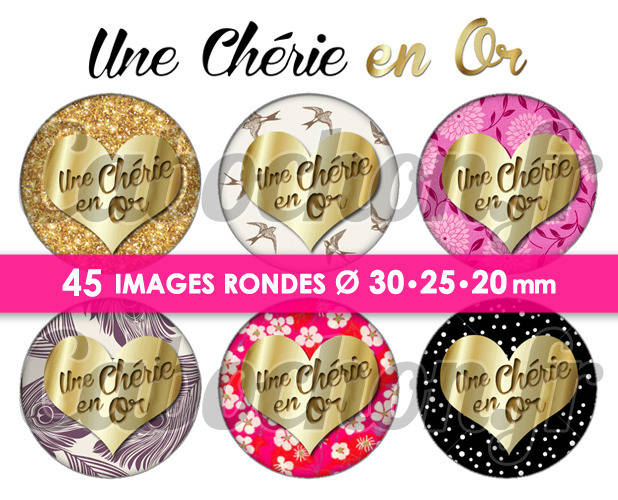 ☆ 45 Images Digitales / Numériques RONDES 30 25 et 20 mm ° Une Chérie en Or ° - Page digitale de cabochons à imprimer