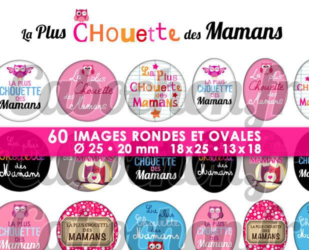 ☆ 60 Images Digitales / Numériques RONDES 25 et 20 mm et OVALES 18x25 et 13x18 mm ° La Plus Chouette des Mamans ° - Page d'images pour cabochons
