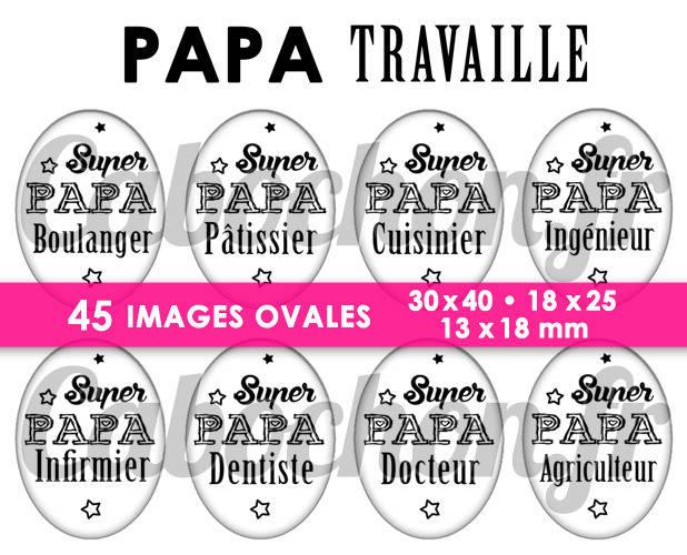 45 Images Numériques OVALES 30x40 18x25 et 13x18 mm ° Papa Travaille ° - Page de collage digital pour cabochons