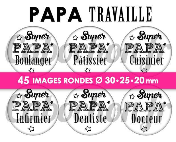 ☆ 45 Images Numériques RONDES 30 25 et 20 mm ° Papa Travaille ° - Page de collage digital cabochons