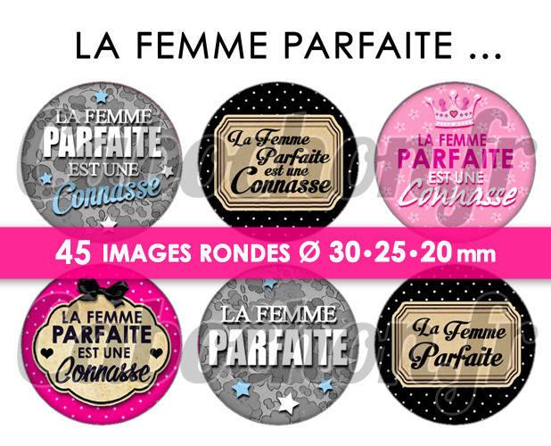 ☆ 45 Images Numériques RONDES 30 25 et 20 mm ° La Femme Parfaite ... ° ( est une connasse ) - Page de collage digital cabochons