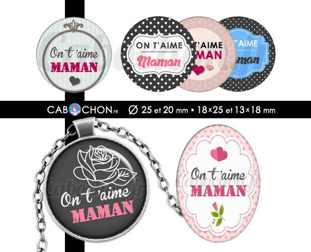 On t'aime Maman ☆ 60 Images Digitales RONDES 25 et 20 mm OVALES 18x25 et 13x18 mm mere fete page cabochon cabochons bijoux badges