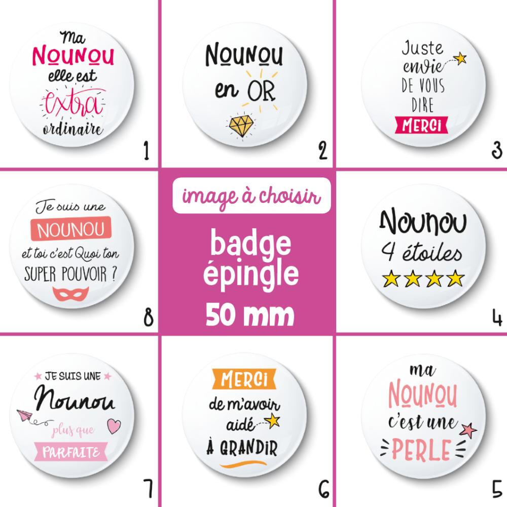 Badge épingle nounou - 50 mm - Idée de cadeau nounou - Choix de l'image