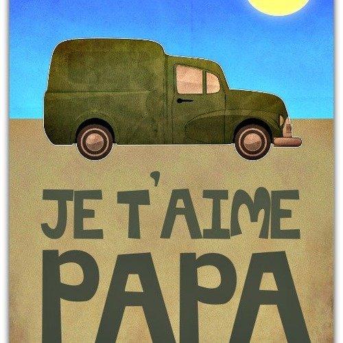 Carte fête des péres je t'aime papa 12.5cm x 17cm avec enveloppe