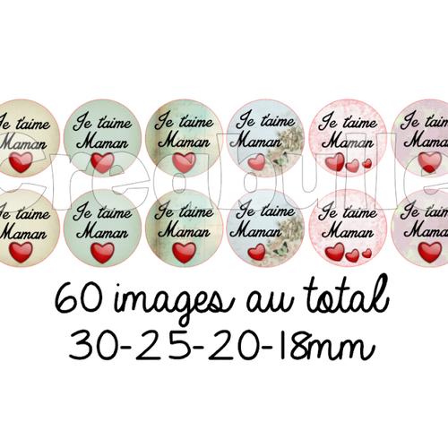 60 images digital numérique j'aime maman 3/ 30mm 25mm 20mm 18mm pour scrap, bijou ou même couture sur flex imprimable