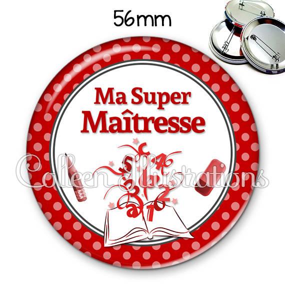 Badge 56mm Ma super maîtresse 001ROU02