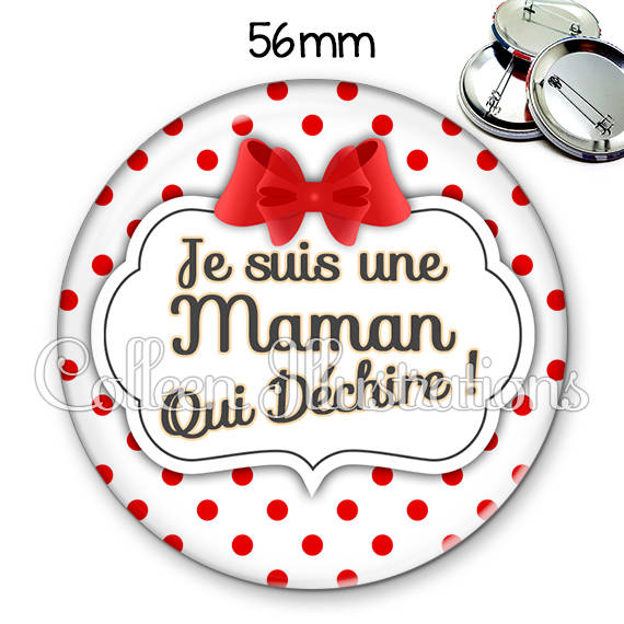 Badge 56mm Maman qui déchire 006BLA03