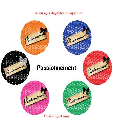 """Images digitales ovales """"passionnément"""" 30x40 mm"""