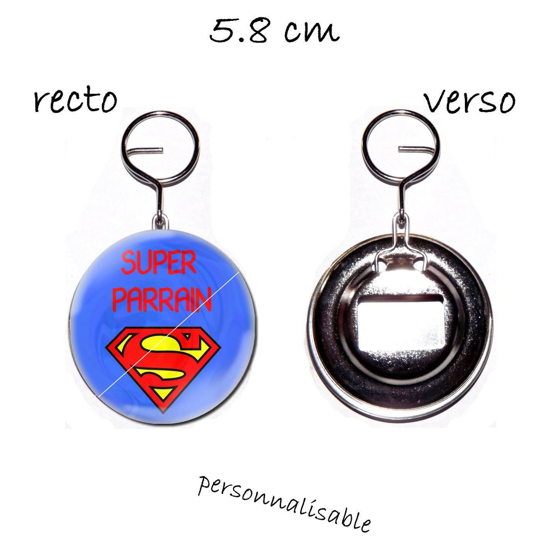 porte clef badge avec décapsuleur au dos 58mm,super parrain,cadeau bapteme, anniversaire,personnalisable avec nom de l'enfant