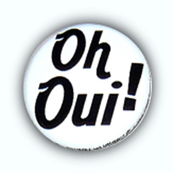 Badge OH OUI ! Noir / BLANC Ø25mm Punk Rock Pins French