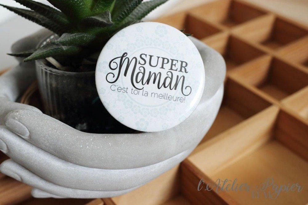 Badge * Super Maman