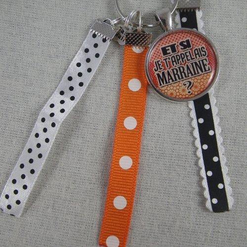 """Porte clés orange """"et si je t'appelais marraine ?"""""""