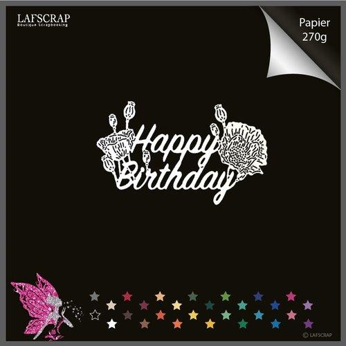 Découpe scrapbooking mot happy birthday joyeux anniversaire fleur coquelicot feuille feuillage jardin nature découpe papier die cut scrap