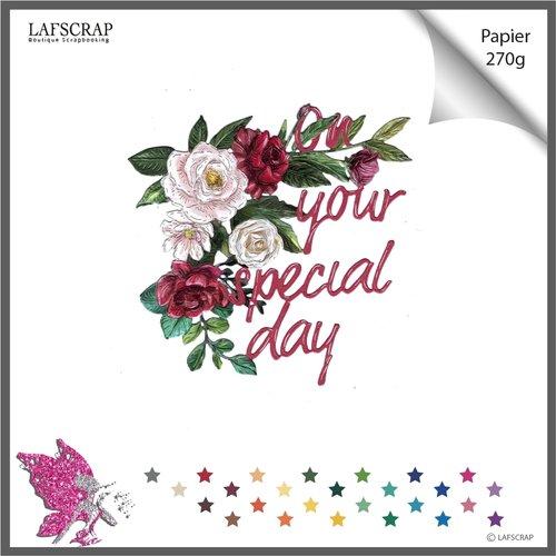 Découpe scrapbooking fleur feuille feuillage mot special day anniversaire fête mariage bébé naissance découpe papier embellissement