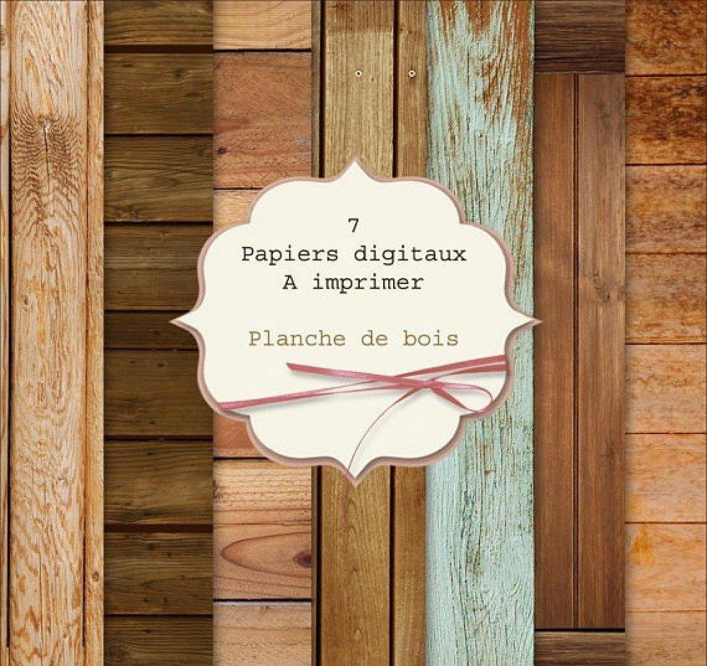 Impression Photo Planche Bois 7 papiers origami et scrapbooking à télécharger et à imprimer, imitation  planche de bois papier digital feuilles à imprimer images numérique