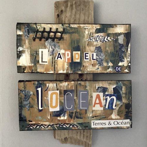 Tableau bois flotté  «l'appel de l'océan»