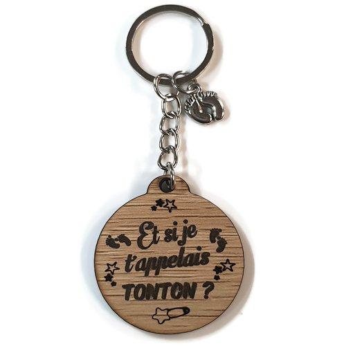 Porte clés et si je t'appelais tonton, gravure au laser