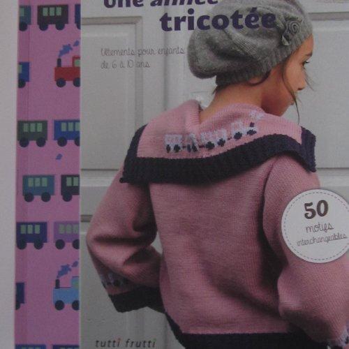 """Livre """"une année tricotée""""  - vêtements pour enfants de 6 à 10 ans"""