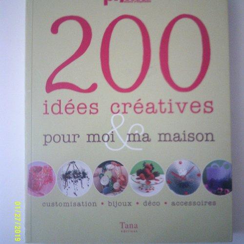 """Livre """"200 idées créatives pour moi et ma maison"""" - customisation, bijoux, déco, accessoires"""