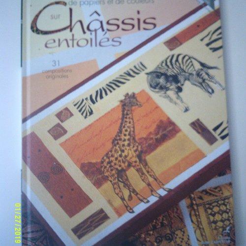 """Livre """"harmonie de papiers et de couleurs sur châssis entoilés""""  - 31 compositions originales"""