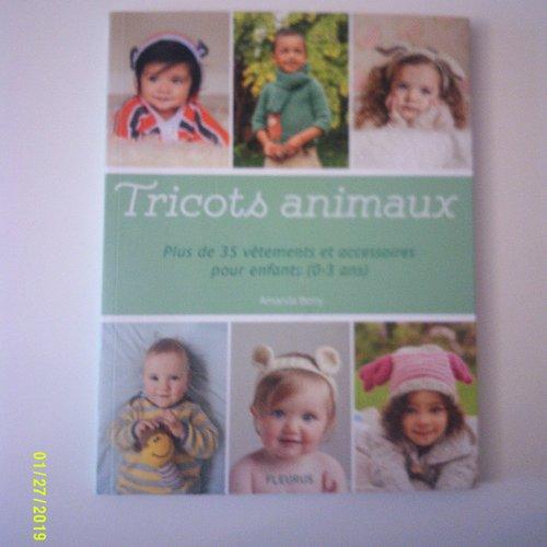 """Livre """"tricots animaux"""" plus de 35 vêtements et accessoires pour enfants (0-3 ans), doudous"""