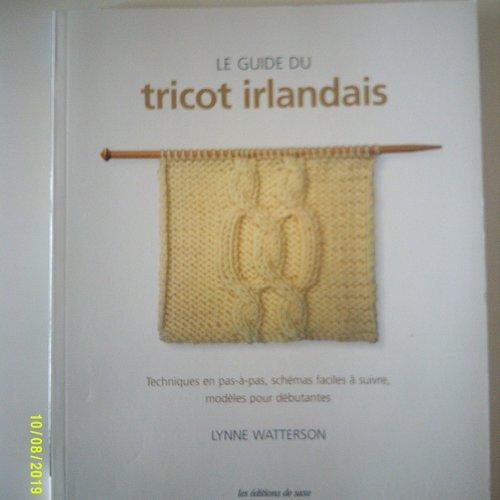 """Livre """"le guide du tricot irlandais"""" - techniques, schémas, modèles, débutantes"""