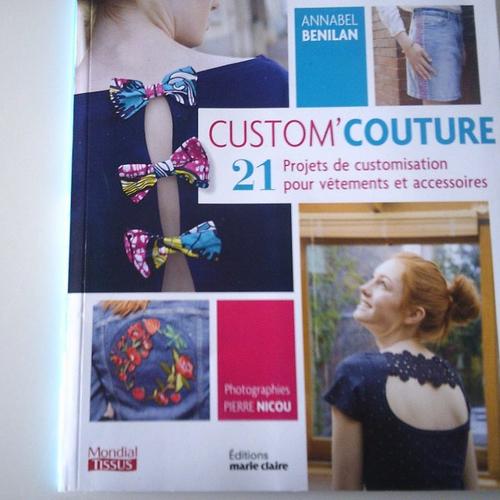 Livre : custom' couture - mondial tissus et éditions marie claire - 21 projets