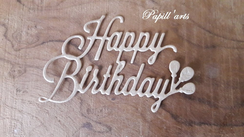 "découpe scrapbooking ""Happy birthday"""