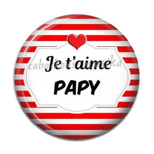 Cabochon je t'aime papy, cabochon résine 25 mm