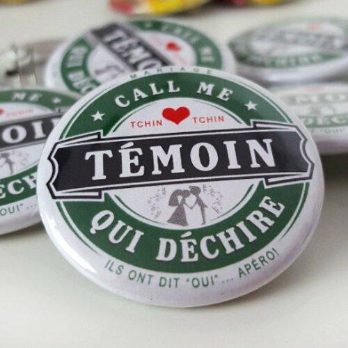 Badge mariage – call me…témoin qui déchire « bière »