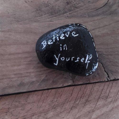 Pierre peinte - believe in yourself