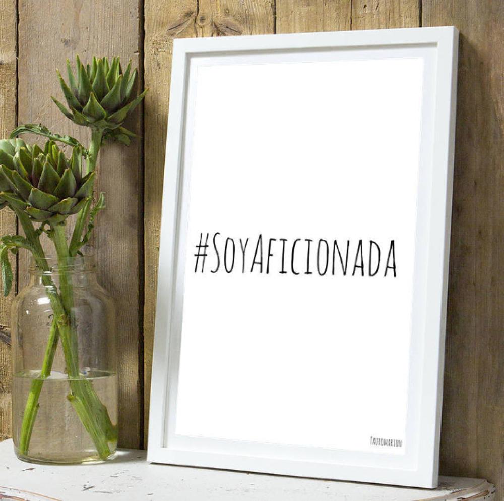 Affiche citation #Soyaficionada A4 sans cadre