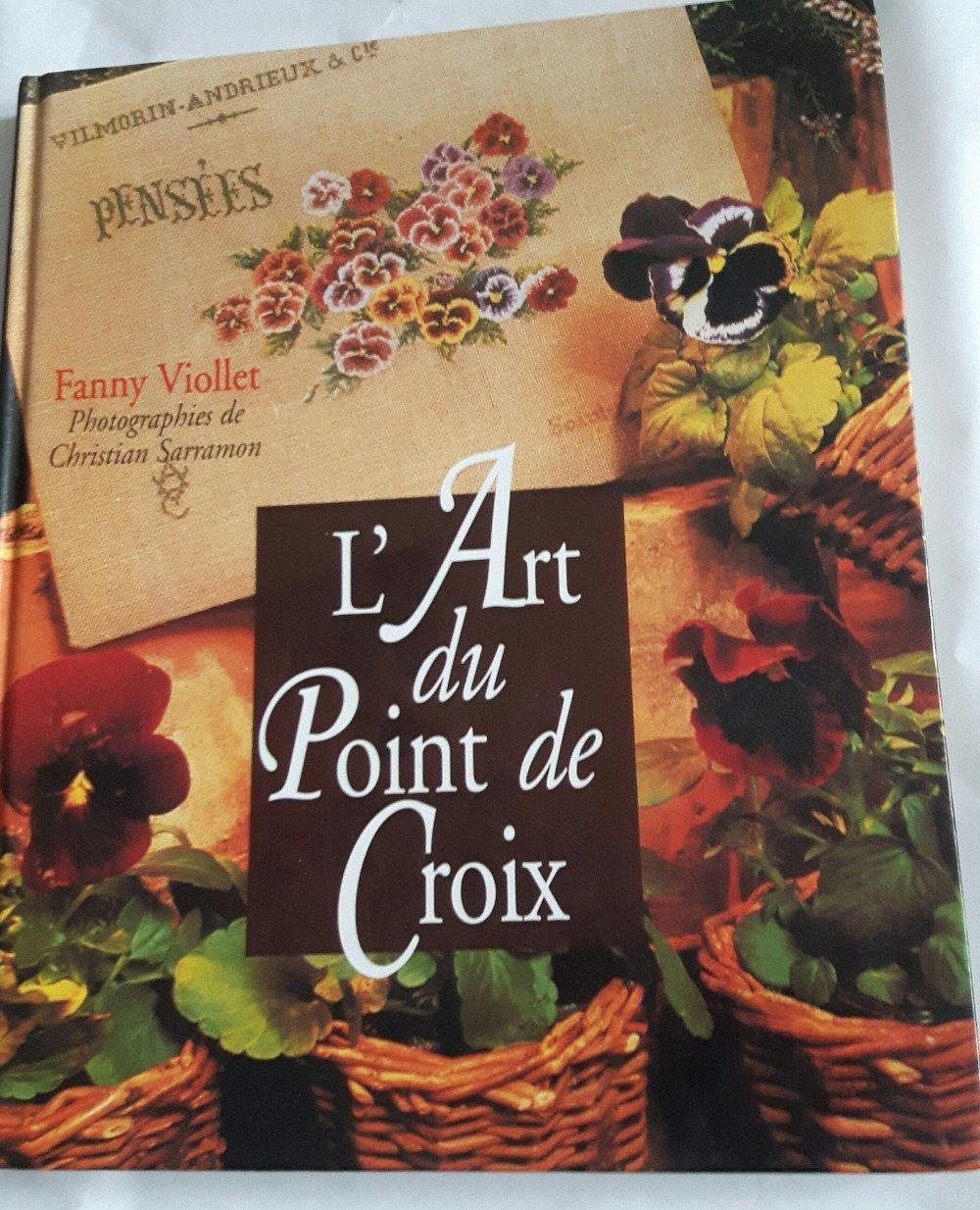 L Art Du Point De Croix livre l'art du point de croix fanny viollet