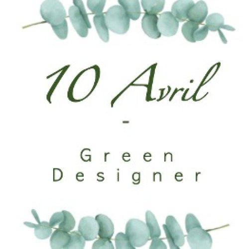 10 avril - green designer