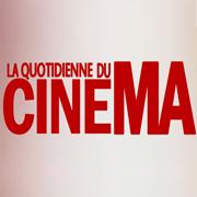 La Quotidienne du Cinéma
