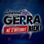Laurent Gerra ne s'interdit rien