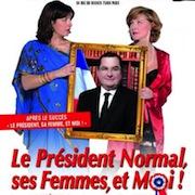 Le Président Normal, ses Femmes et Moi !