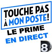 Touche Pas à Mon Poste Le Prime
