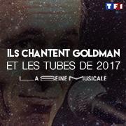 ILS CHANTENT GOLDMAN ET LES TUBES DE 2017