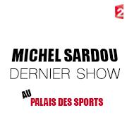 MICHEL SARDOU DERNIER SHOW