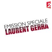 EMISSION SPECIALE LAURENT GERRA