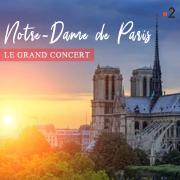 Notre-Dame de Paris - Le Grand Concert